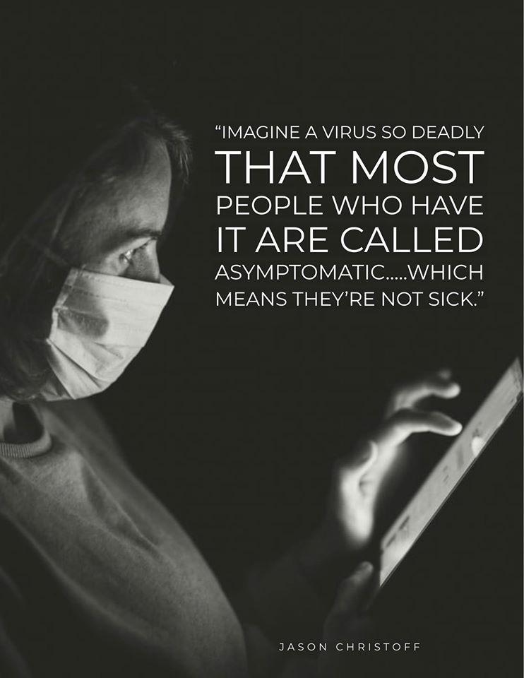 Imaginez un virus si mortel que la plupart de ceux qui l'attrapent sont appelés asymptomatiques... ce qui veut dire qu'ils ne sont pas malades.