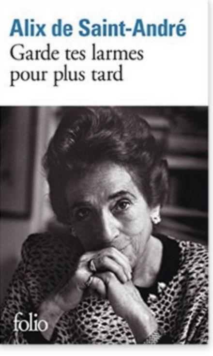Garde tes larmes pour plus tard, d'Alix de Saint-André