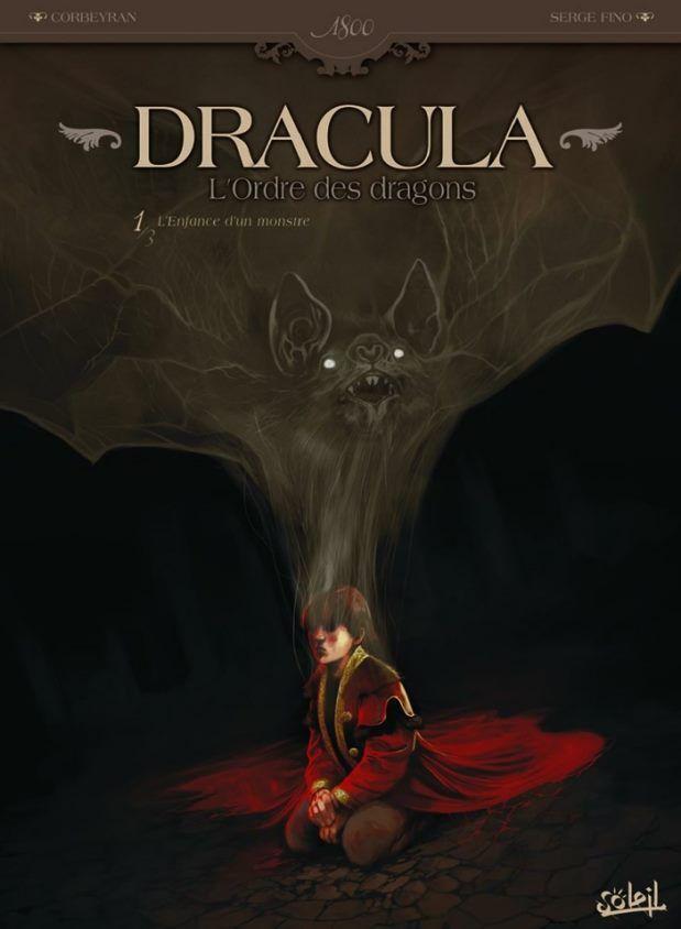 Dracula, l'ordre des dragons - Tome 1 : l'enfance d'un monstre