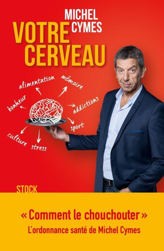 Votre cerveau, de Michel Cymes