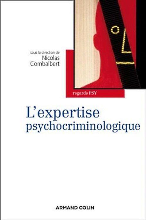 L'expertise psychocriminologique, de Nicolas Combalbert, Nathalie Bardouil