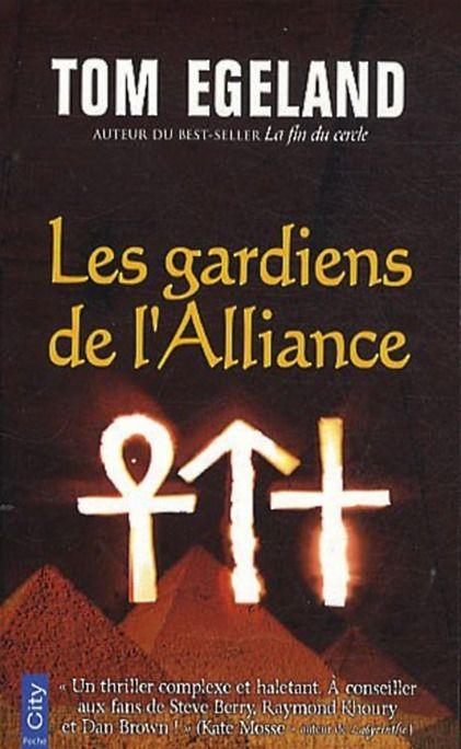 LES GARDIENS DE L'ALLIANCE,de Tom Egeland