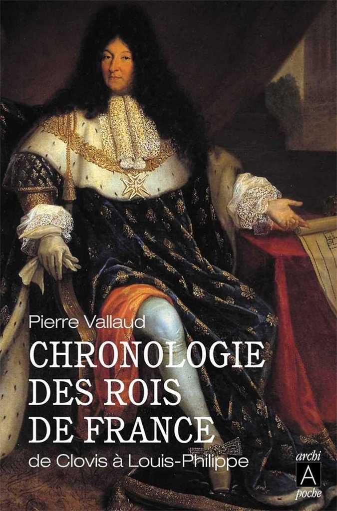 Chronologie des rois de France, de Pierre Vallaud