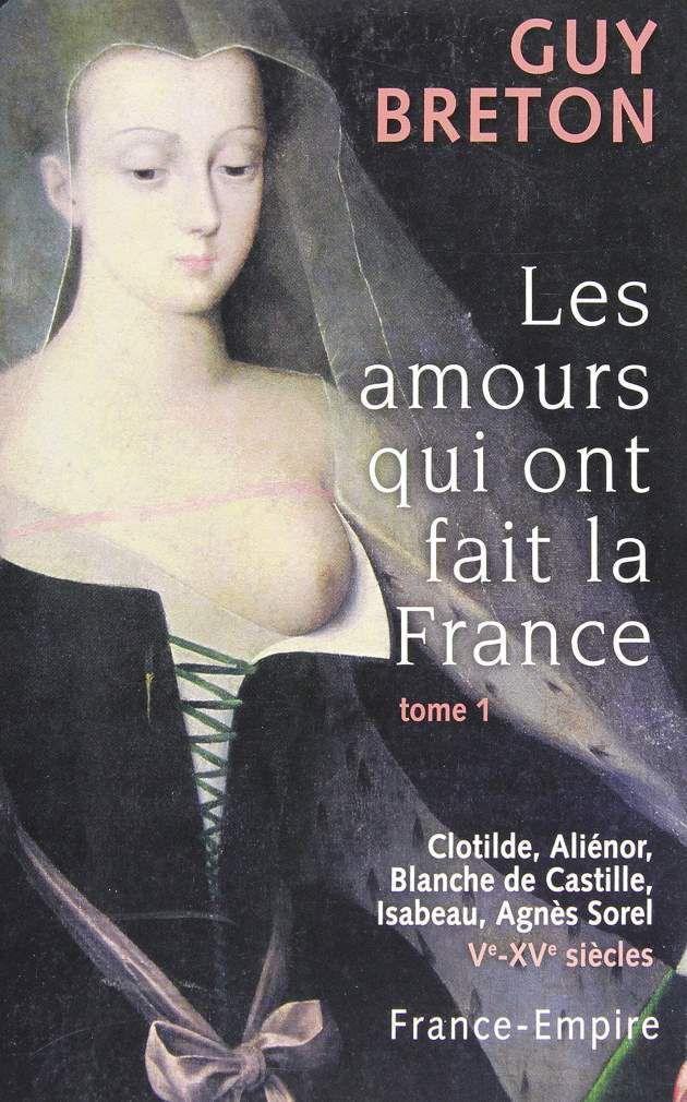 Les amours qui ont fait la France, de Guy Breton