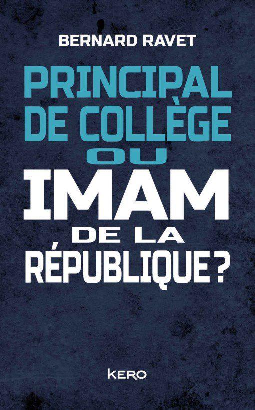 Principal de collège ou Imam de la République ?, de Bernard Ravet