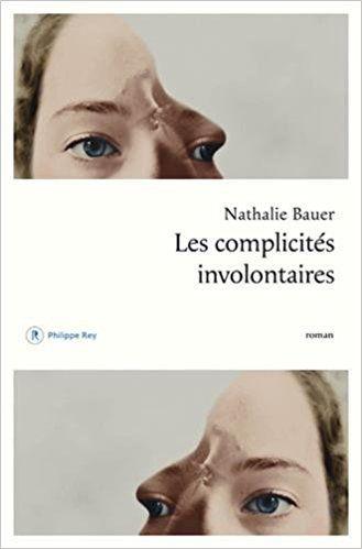 """""""Les complicités involontaires, de Nathalie Bauer - www.audetourdunlivre.com"""""""