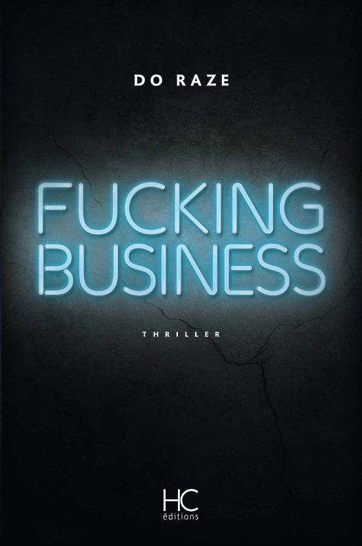"""fucking-business-do-raze-hc-editions-audetourdunlivre.com"""