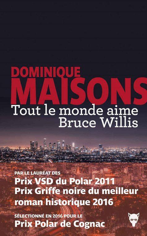 Dominique-maisons-tout-le-monde-aime-bruce-willis-audetourdunlivre.com