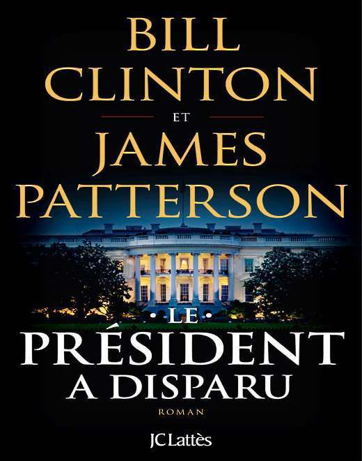 Le-president-a-disparu-james-patterson-bill-clinton-audetourdunlivre.com