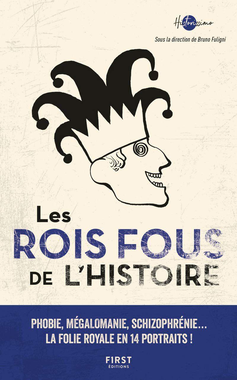 """""""les rois fous de l'histoire"""" """"bruno fuligini"""" """"audetourdunlivre.com"""""""