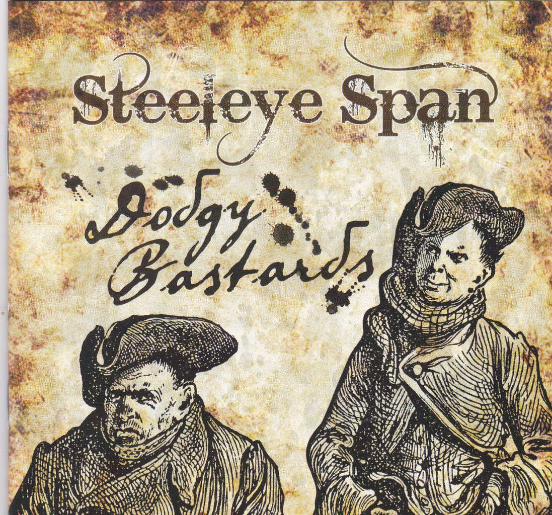 "STEELEYE SPAN ""DODGY BASTARDS"""