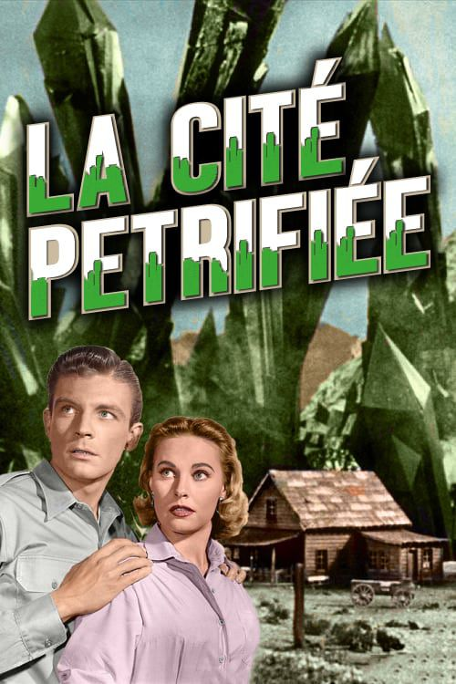 LA CITE PETRIFIEE (The monolith monsters)