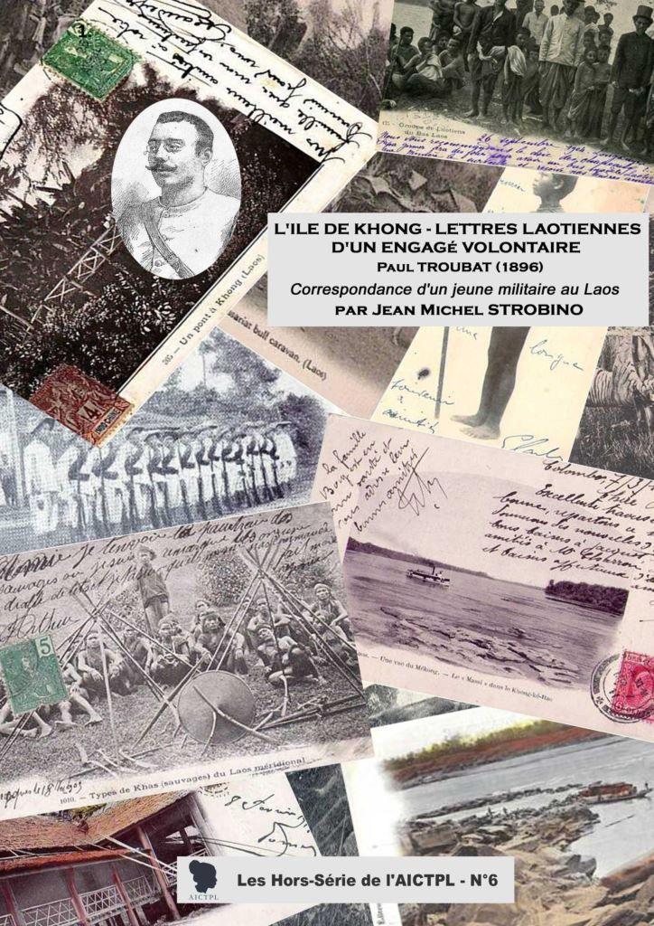 L'ILE DE KHONG - LETTRES LAOTIENNES D'UN ENGAGÉ VOLONTAIRE - Paul Troubat (1896) – CORRESPONDANCE D'UN JEUNE MILITAIRE AU LAOS.