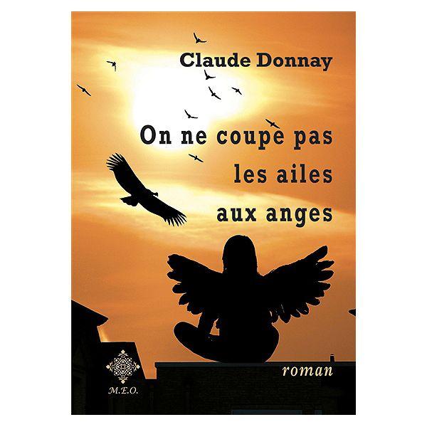 On ne coupe pas les ailes aux anges de Claude Donnay