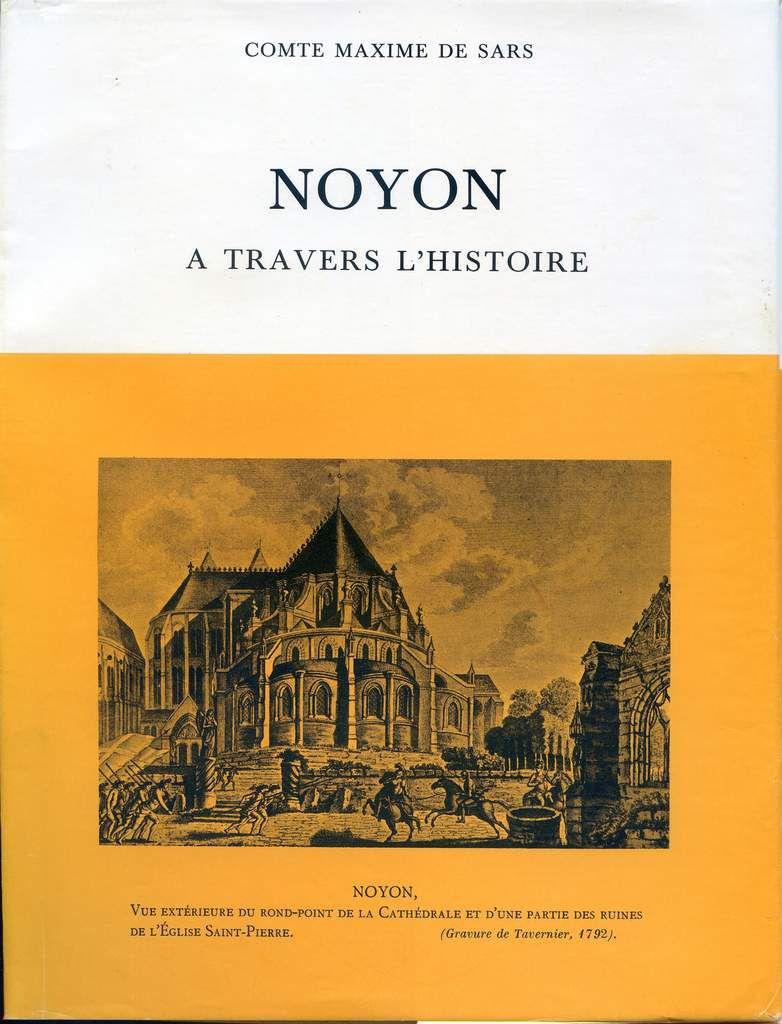 Album - la ville de Noyon ( Oise ), à travers l'Histoire, le Calvinisme, derners assauts ( guerre contre la maison d'Autiche )
