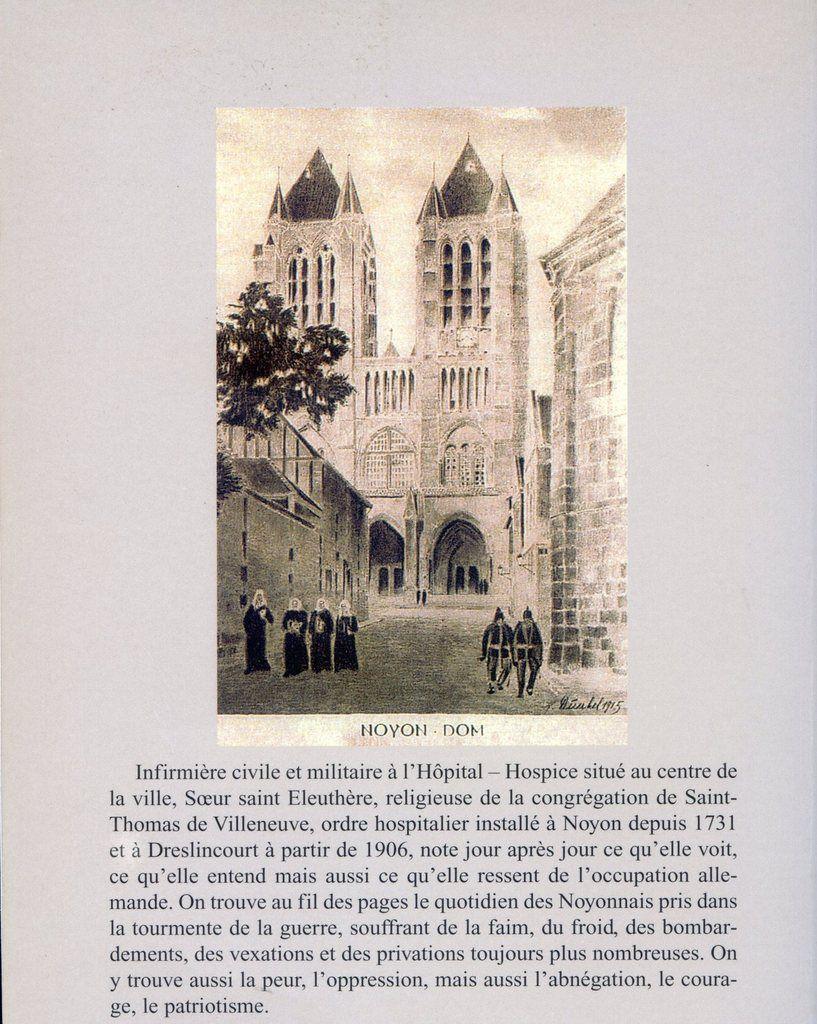 Album - la ville de Noyon (Oise), l'occupation allemande de Noyon 1914-1917, les carnets de guerre d'une soeur infirmiére ( année 1916 )