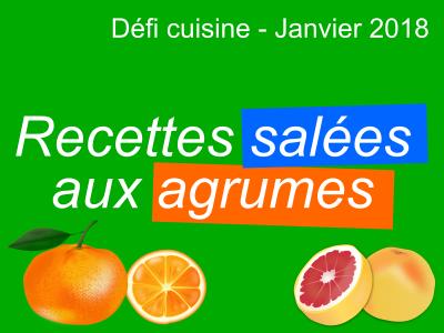 Défi cuisine du mois de janvier 2018 - « Recettes salées aux agrumes »