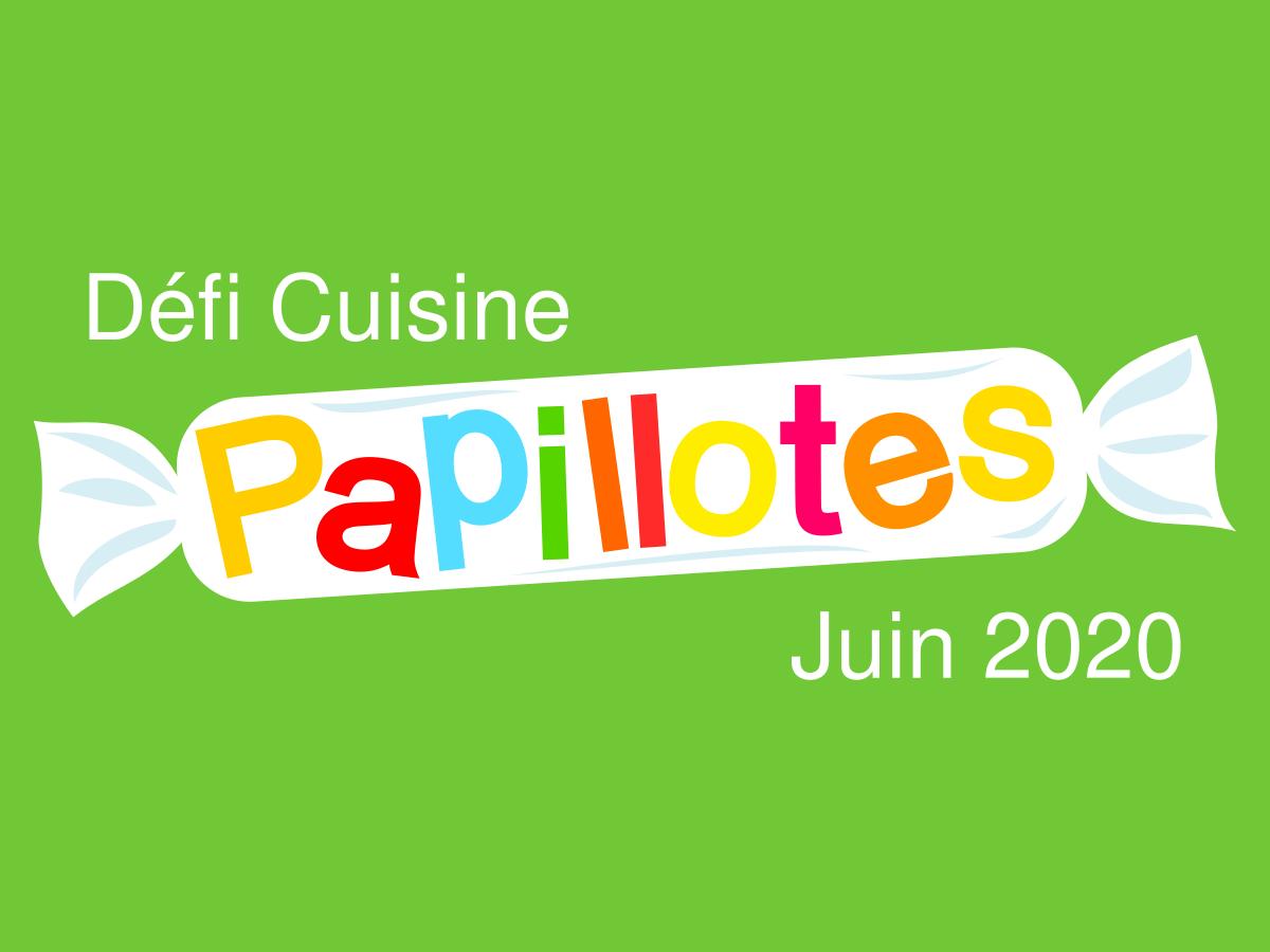Défi cuisine juin 2020 « Papillotes »