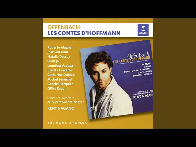 Les Contes d'Hoffmann - direction Kent Nagano - Version Kaye