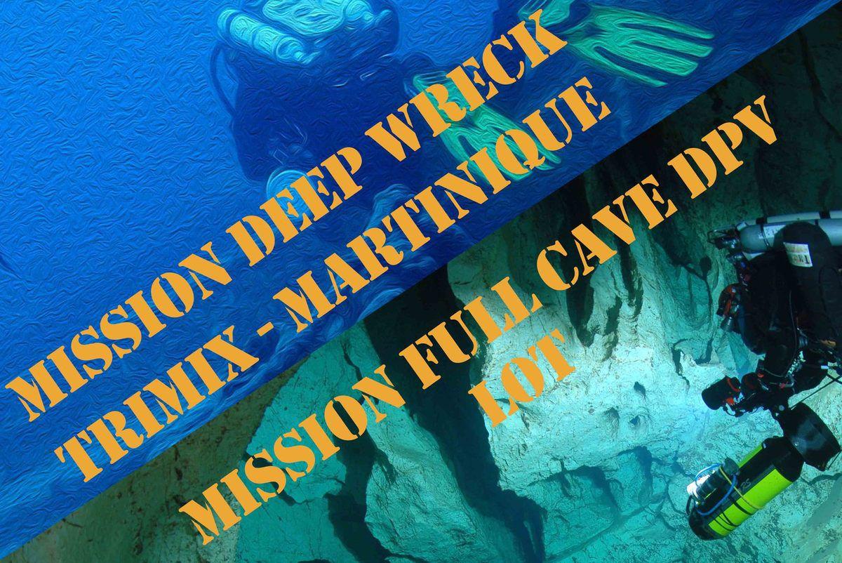 Mission souterraine dans le Lot ou épave profonde en Martinique, à vous de choisir votre défi !