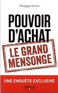 """""""Pouvoir d'achat : le grand mensonge"""" - Auteur : Philippe Herlin"""