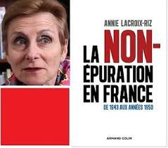 """"""" La Non-Epuration en France"""" - Annie Lacroix Riz"""