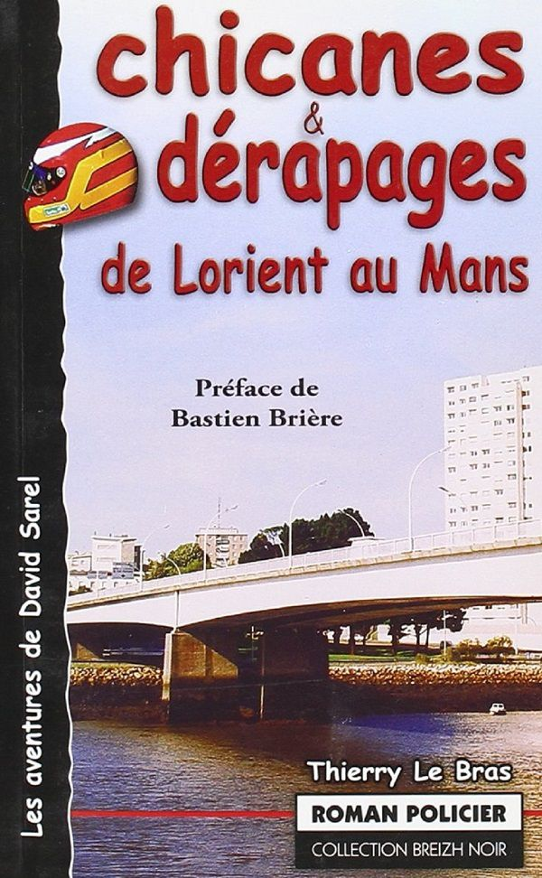 Couverture Chicanes et dérapages de Lorient au Mans