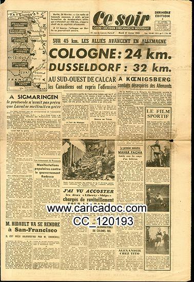 «Cologhe Dusseldorf Calcar Koenigsberg Sigmaringen Bidault San-Francisco», Ce soir, 27/2/1945.