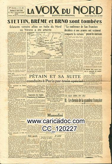 «Stettin, Brême et Brno sont tombés Pétain Conférence de Saint Francisco Mussolini», La Voix du Nord, 27/4/1945.