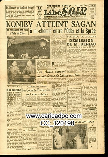 «Koniev atteint Sagan à mi-chemin entre l'Oder et la Sprée Démission de m. Deniau paris a faim La conférence des trois à Yalta en Crimée», Libaration Soir, 14/2/1945.