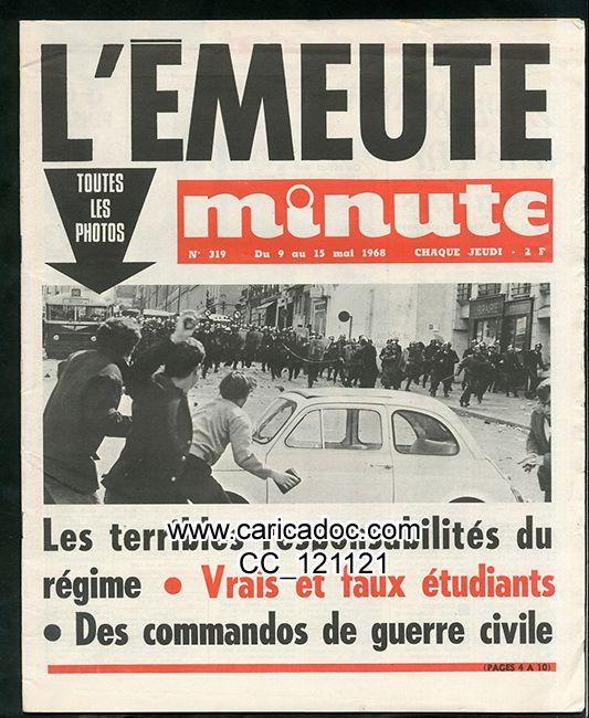 «L'émeute Les terribles responsabilités du régime. Vrais et faux étudiants Des commandos de guerre civile», Minute, 9/5/1968.