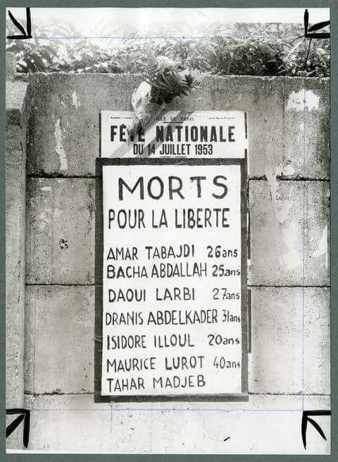 14 juillet 1953 : la police tire...7 militants, 6 algériens  du PPA-MTLD  et un Français, participant au cortège populaire, assassinés...
