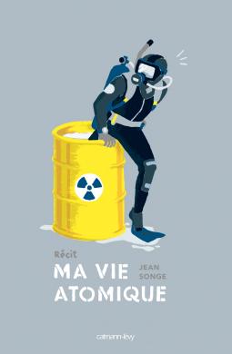 Ma vie atomique... Jean SONGE