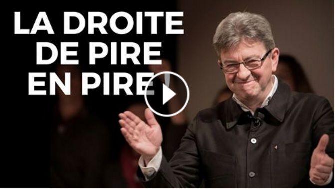 La DROITE de PIRE en PIRE (par J.L.Mélenchon]