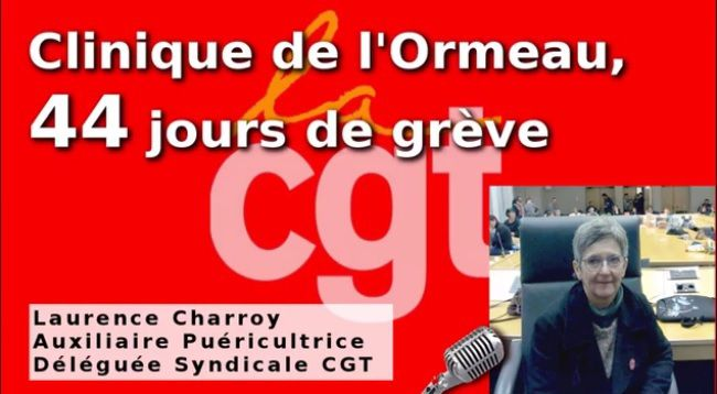 44ème jour de grève à la CLINIQUE de L'ORMEAU à TARBES (Hautes Pyrénées) : POURQUOI ? [vidéo]