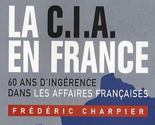 La CIA en France : l'action des services d'espionnage américains dans notre pays