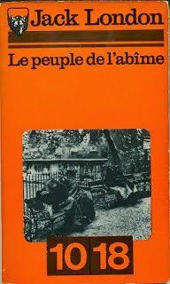 """""""Le peuple de l'abîme"""" de Jack London :  le monde de Macron, avec un siècle d'avance...!"""