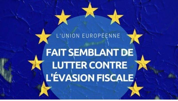 Que cache l'indignation affichée par Bruxelles contre L'ÉVASION FISCALE ? [Par Pierre LÉVY]