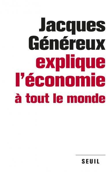 Débat autour du livre :« Jacques Généreux explique l'économie à tout le monde » : Lundi 19 février 2018 -18h à Paris-Jussieu [COMMUNISTES]