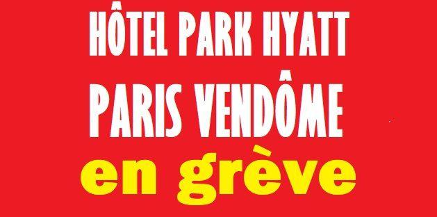 GRÈVE reconduite à l'Hôtel PARK HYATT Paris Vendôme