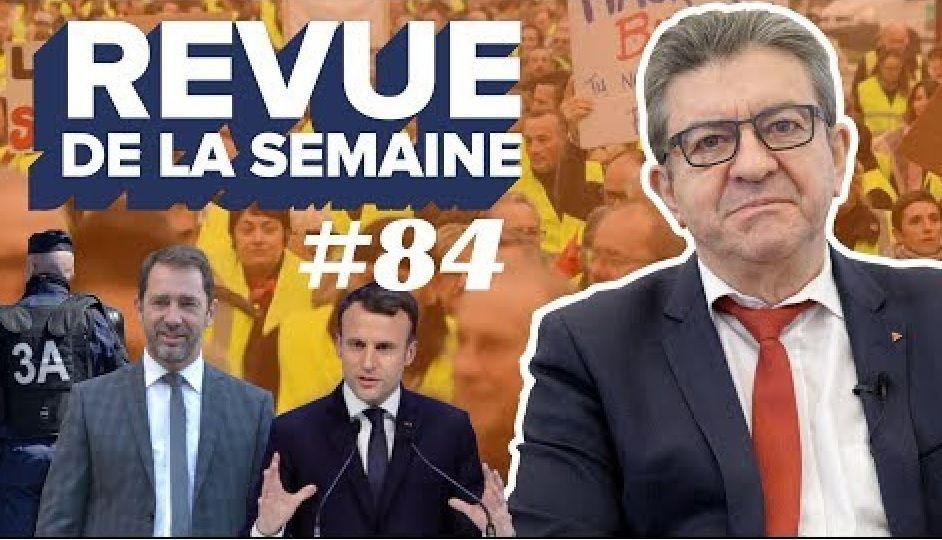 La REVUE de la SEMAINE par Jean-Luc Mélenchon (numéro 84)