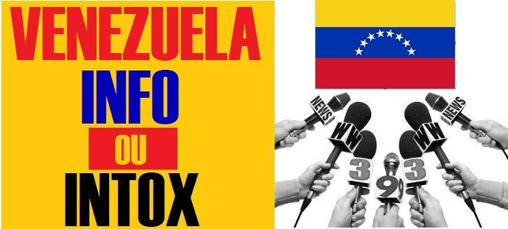 VENEZUELA: attention aux sources d'information !