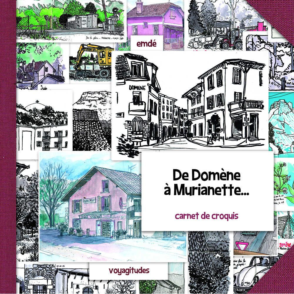 De Domène à Murianette // carnet de croquis // emdé, 2012