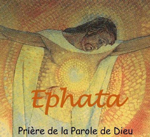 EPHATA : PRIERE DE LA PAROLE DE DIEU, C'EST MARDI ET JEUDI !