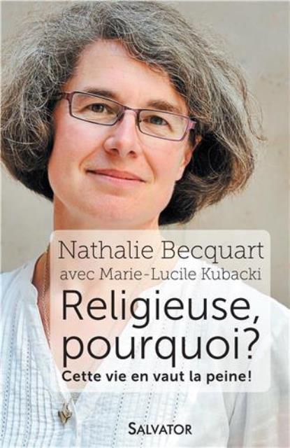 RELIGIEUSE, POURQUOI ? CETTE VIE EN VAUT LA PEINE !
