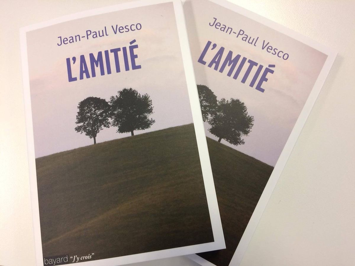 LE LIVRE DU MOIS : L'AMITIÉ PAR JEAN PAUL VESCO