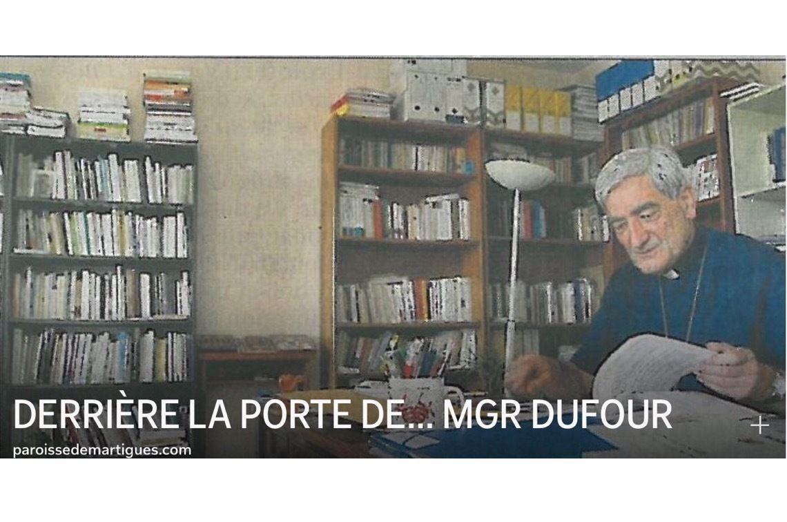 DERRIÈRE LA PORTE DE... MGR DUFOUR