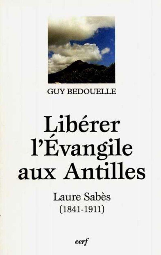LE LIVRE DU MOIS : LIBÉRER L'ÉVANGILE AUX ANTILLES