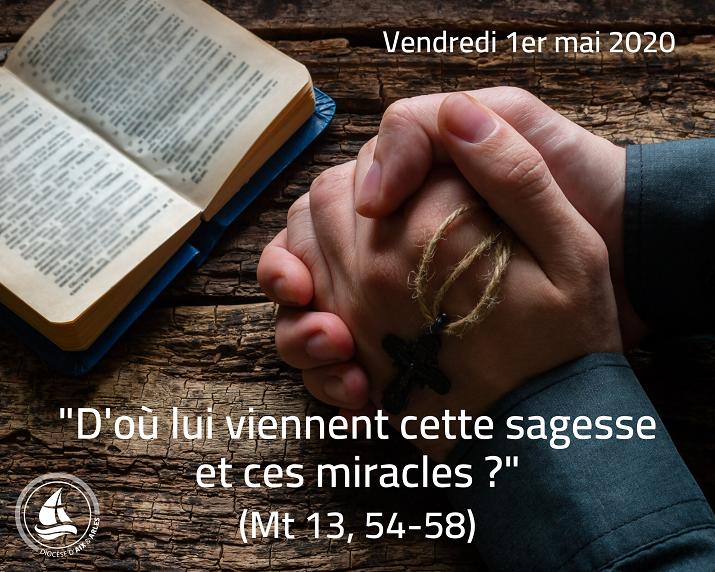 D'OÙ LUI VIENNENT CETTE SAGESSE ET CES MIRACLES ?