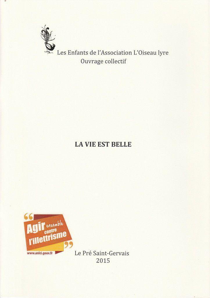 """Livre """"LA VIE EST BELLE"""" - 2015"""